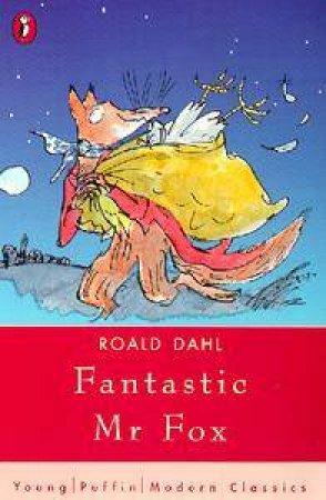 Puffin Modern Classics: Fantastic Mr Fox by Roald Dahl