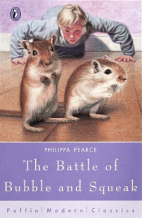 Puffin Modern Classics: The Battle Of Bubble And Squeak by Philippa Pearce