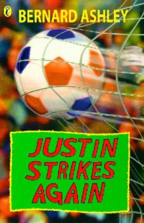 Justin Strikes Again! by Bernard Ashley