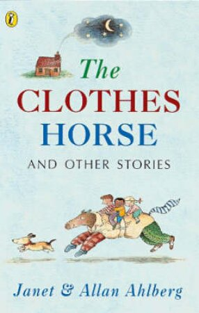The Clothes Horse And Other Stories by Allen Ahlberg
