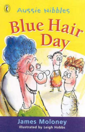 Aussie Nibbles: Blue Hair Day by James Moloney