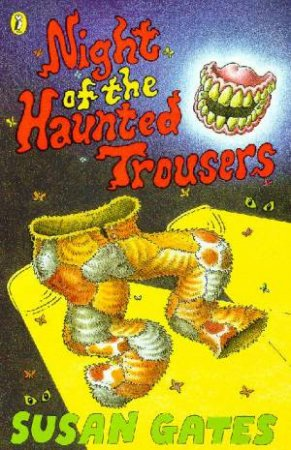 The Night Of The Haunted Trousers by Susan Gates
