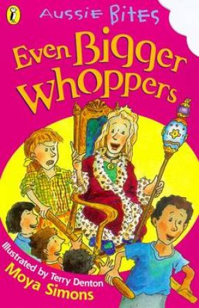 Aussie Bites: Even Bigger Whoppers by Moya Simons