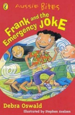 Aussie Bites: Frank & The Emergency Joke by Debra Oswald