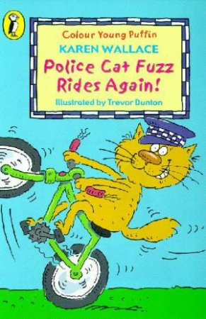 First Young Puffin: Police Cat Fuzz Rides Again by Karen Wallace