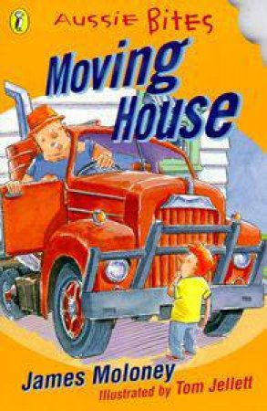 Aussie Bites: Moving House by James Moloney