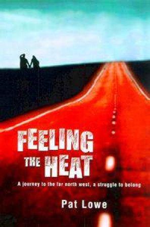 Feeling The Heat by Pat Lowe