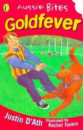 Aussie Bites: Goldfever by Justin D'Ath