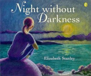 Night Without Darkness by Elizabeth Stanley
