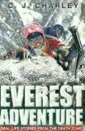 Extreme Expeditions: Everest Adventure by Catherine Charley