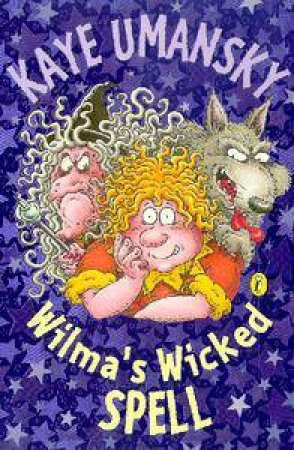 Wilma's Wicked Spell by Kaye Umansky