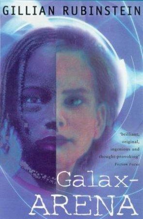 Galax-Arena by Gillian Rubinstein