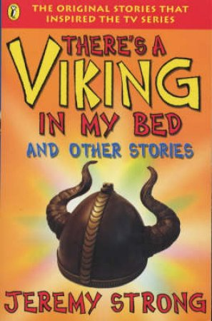 There's A Viking In My Bed & Viking In Trouble & Viking At School by Jeremy Strong