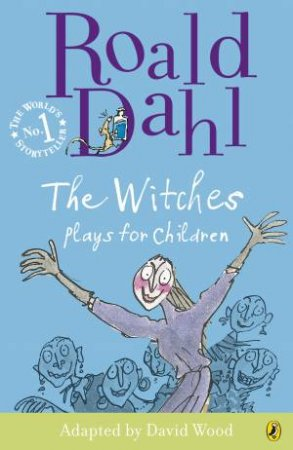 The Witches: Plays For Children by Roald Dahl