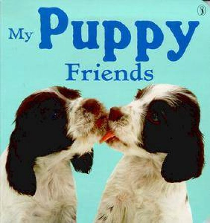 My Puppy Friends by Various