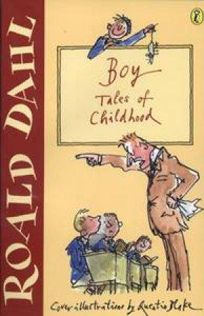 Boy: Tales Of Childhood by Roald Dahl
