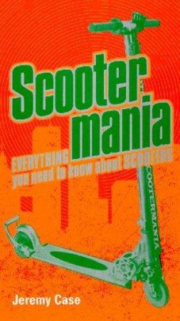 Scootermania by Jeremy Case