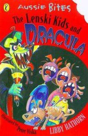 Aussie Bites: The Lenski Kids & Dracula by Libby Hathorn