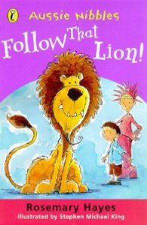 Aussie Nibbles: Follow That Lion! by Rosemary Hayes