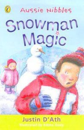 Aussie Nibbles: Snowman Magic by Justin D'ath