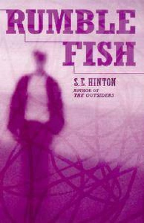 Rumble Fish by S E Hinton