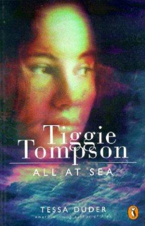 Tiggie Tompson All At Sea by Tessa Duder