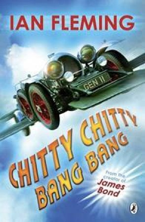 Chitty Chitty Bang Bang: The Magical Car by Ian Fleming