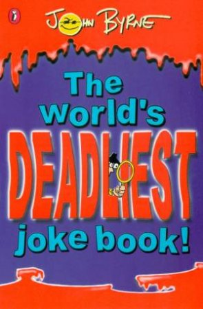 The World's Deadliest Joke Book by John Byrne