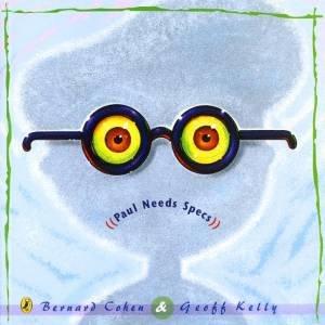 Paul Needs Specs by Bernard Cohen & Geoff Kelly