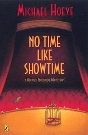 No Time Like Show Time by Michael Hoeye