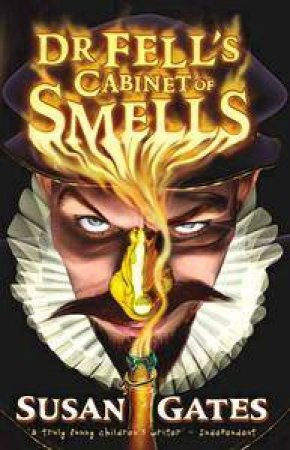 Dr Fell's Cabinet Of Smells by Susan Gates