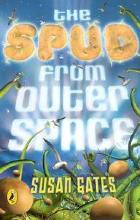 The Spud From Outer Space by Susan Gates