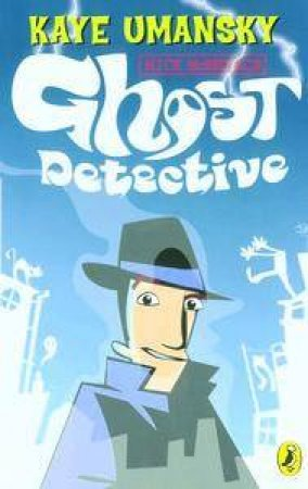 The Casebook Of Mick MacMenace, Ghost Detective by Kaye Umansky