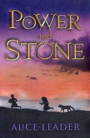 Power And Stone by Alice Leader