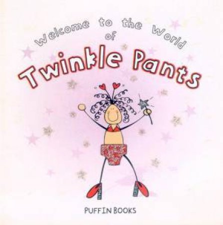 Magic Pants: Twinkle Pants by Giles Andreae