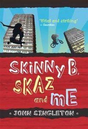 Skinny B, Skaz & Me by John Singleton