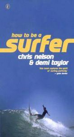 How To Be A Surfer by Chris Nelson & Demi Taylor