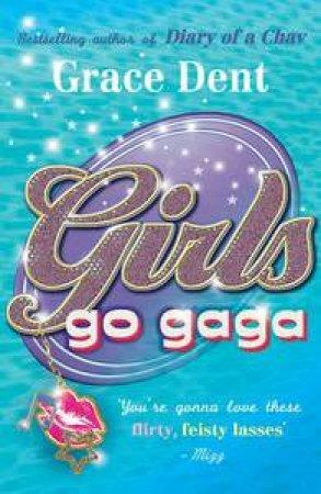Girls Go Gaga by Grace Dent