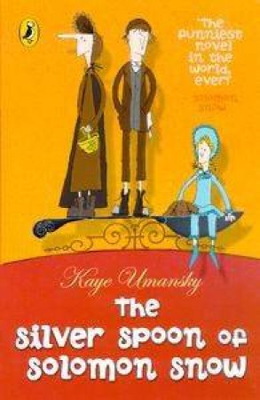 The Silver Spoon Of Solomon Snow by Kaye Umansky