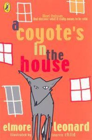 A Coyote's In The House by Leonard Elmore
