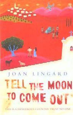 Tell The Moon To Come Out by Joan Lingard