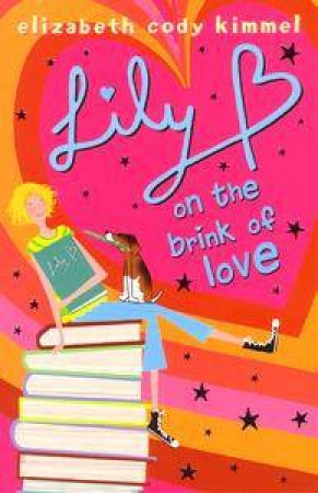 Lily B: On The Brink Of Love by Elizabet Cody Kimmel