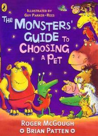 The Monsters' Guide To Choosing A Pet by Brian Patten