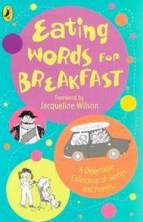 Eating Words For Breakfast: A Delectable Collection Of Stories And Poems by Various