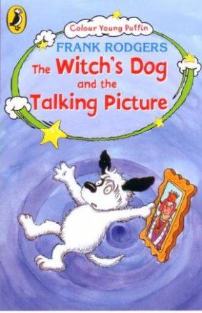 The Witch's Dog And The Talking Picture by Frank Rodgers