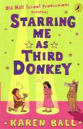 Starring Me As Third Donkey by Karen Ball