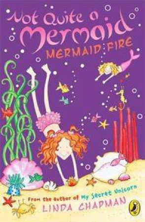 Mermaid Fire by Linda Chapman