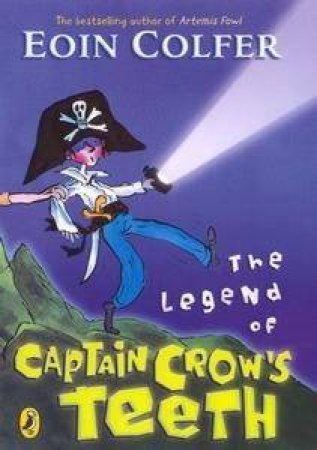 The Legend Of Captain Crow's Teeth by Eion Colfer