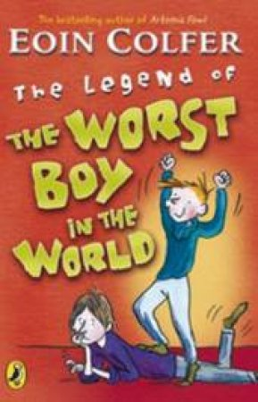 The Legend Of The Worst Boy In The World: Spud Murphy: Volume Three by Eoin Colfer