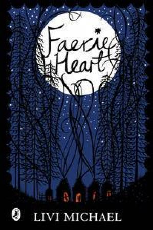 Faerie Heart by Livi Michael